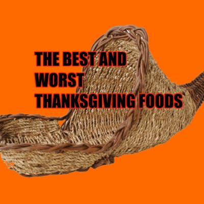 Pass the _____? The Best And Worst Thanksgiving Foods!
