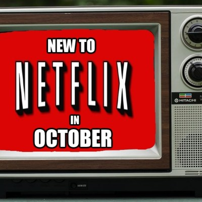 Get Your Stream On: New To Netflix In October!
