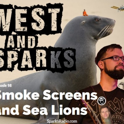 West and Sparks TIMED Podcast Ep 98: Smoke Screens and Sea Lions