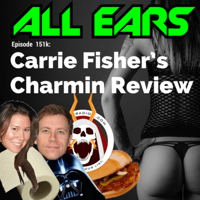 All Ears with Nomi & Sparks episode 151k: Carrie Fisher's Charmin Review
