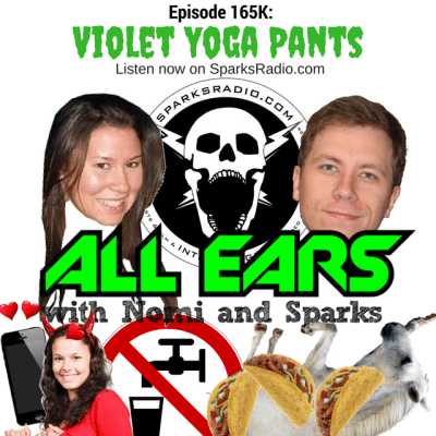 All Ears with Nomi & Sparks episode 165k: Violet Yoga Pants