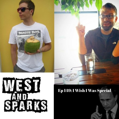 West and Sparks TIMED Podcast Ep 149: I Wish I Was Special
