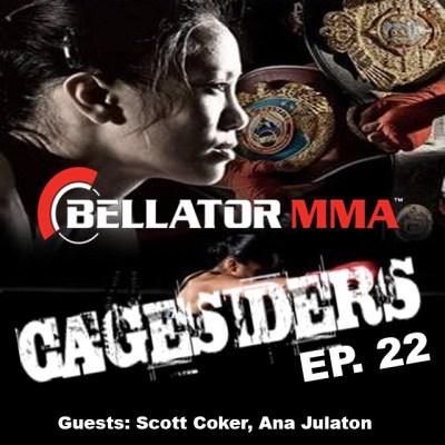 "Cagesiders (Ep.22): guests Scott Coker, Ana ""The Hurricane"" Julaton"