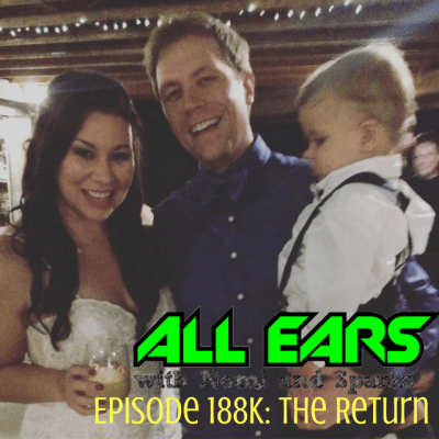All Ears With Nomi & Sparks: Episode 188K The Return