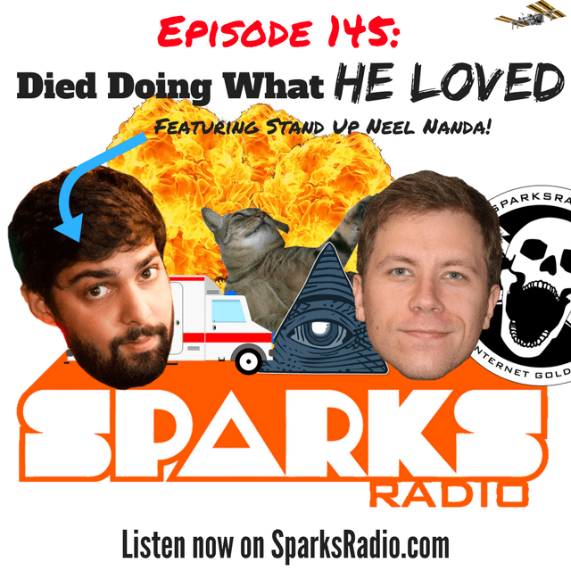 Sparks Radio Podcast Ep 145 f/ Neel Nanda: Died Doing What He Loved