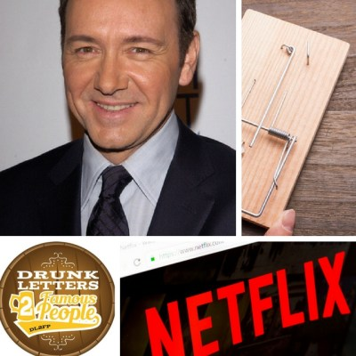 Drunk Letters to Famous People Episode 26: Kevin Spacey