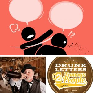DRUNK LETTERS TO FAMOUS PEOPLE EPISODE 32: SLAP BETS