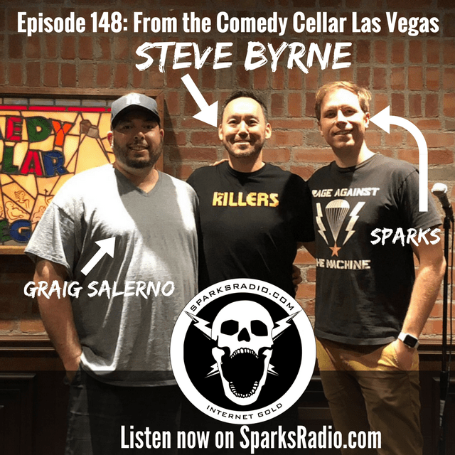 Sparks Radio Podcast Ep 148: Steve Byrne in the Comedy Cellar Las Vegas