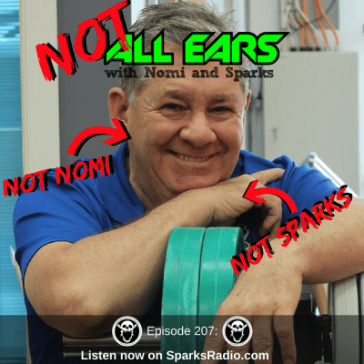 NOT ALL EARS PODCAST Ep 207