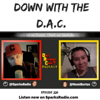 Ep 220 : Down with the D.A.C.