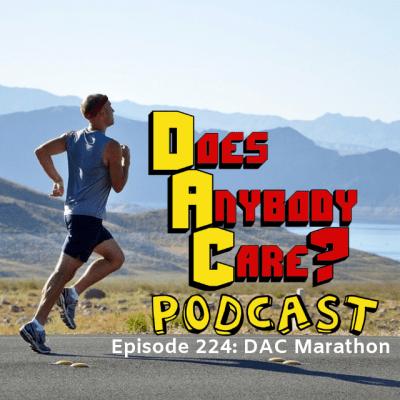 Episode 224: DAC Marathon