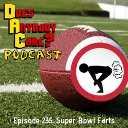 Episode 235: Super Bowl Farts