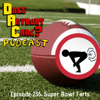 Episode 235: Super Bowl Farts