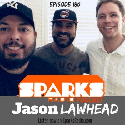 Jason Lawhead : Sparks Radio Podcast Ep 180