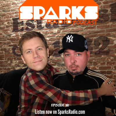 Sparks Radio Podcast LIVE – Episode 181