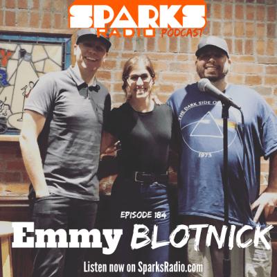 Emmy Blotnick : Sparks Radio Podcast Ep 184
