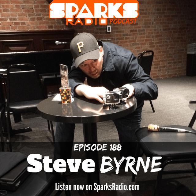 Steve Byrne : Sparks Radio Podcast Ep 188