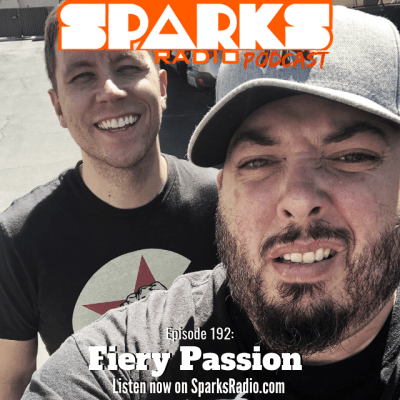 Fiery Passion – Sparks Radio Podcast 192