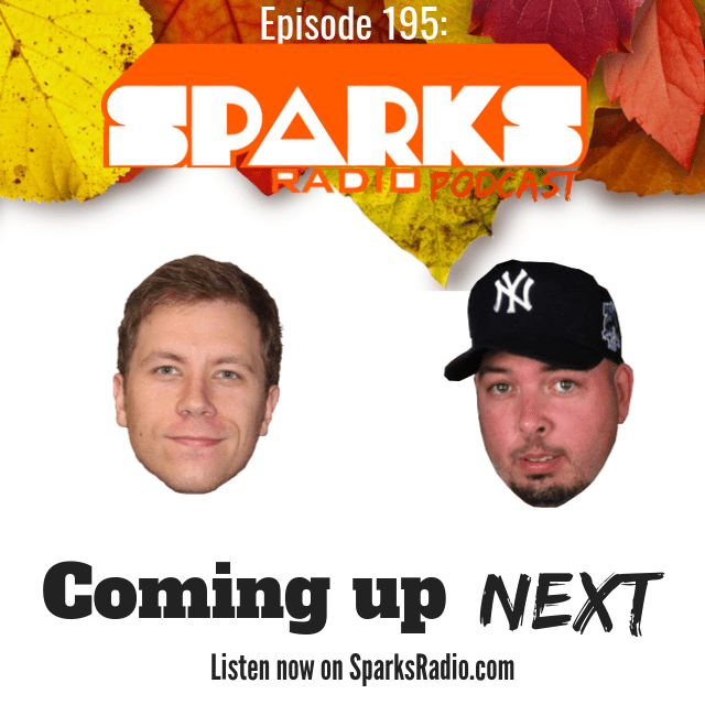 Coming Up Next - Sparks Radio Podcast 195