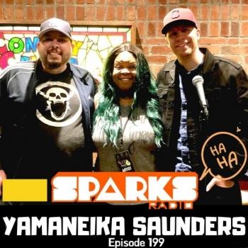 Yamaneika Saunders : Sparks Radio Podcast Ep 199