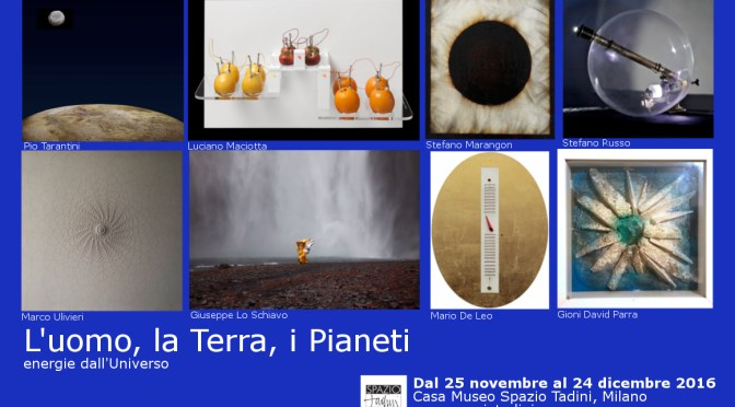 Mostre Milano: L'uomo, la Terra, i pianeti: le energie dell'Universo
