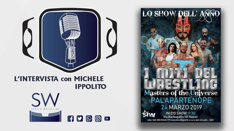 """L'Intervista: Parla Michele Ippolito """"Lo show di Napoli sarà il più grande del sud Italia"""""""