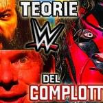 Simone Altrocchi: 5 TEORIE DEL COMPLOTTO SULLA WWE