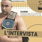 """L'Intervista: Parla Karim Brigante """"Carriera e progetti futuri"""""""
