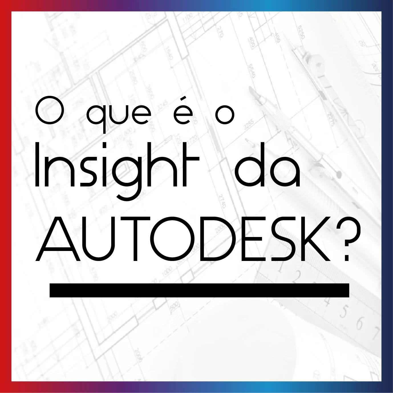 Insight da Autodesk