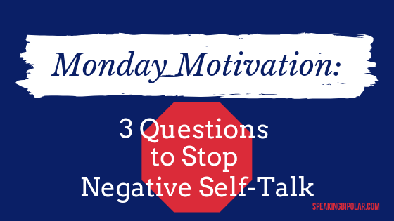Negative self-talk has become normal for most people living with chronic or mental illness, but it shouldn't be. This post looks at three questions to help you stop the voices.   #selftalk #mentalillness #SpeakingBipolar