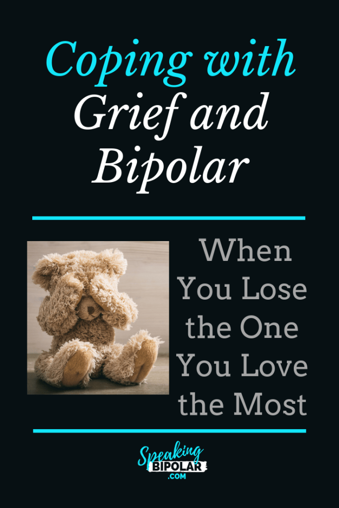 Coping with grief and bipolar disorder combines two of the worst things possible. This post shares the experience of when I lost the one I loved the most. | #bipolar #grief #loss #SpeakingBipolar
