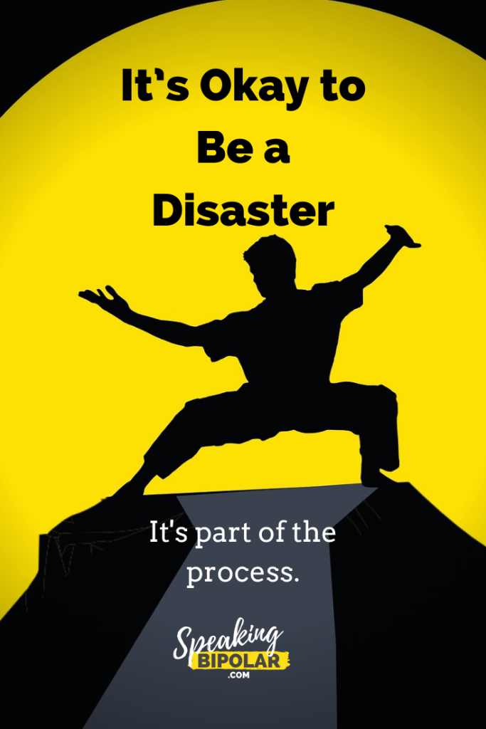 It's okay if you're a disaster right now. It's part of the process of becoming a master.