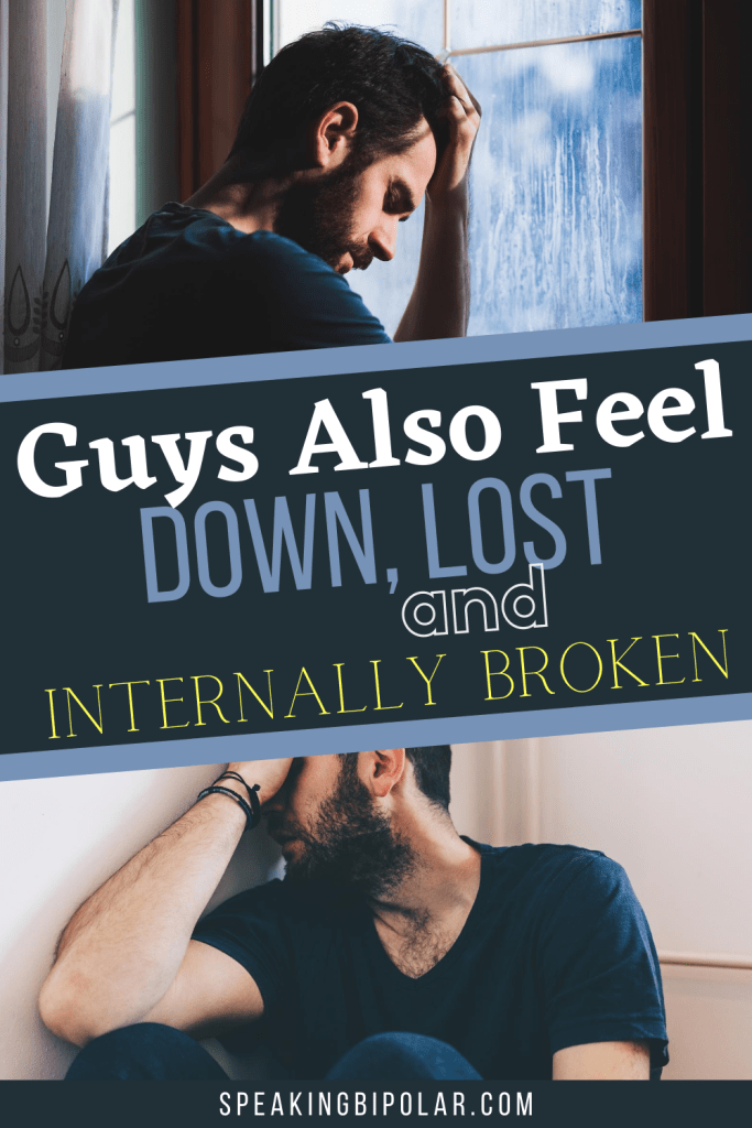 He may not talk about it, but he also feels lost, down, and internally broken. Read about a writer who has decided to speak up about his struggles with mental illness. | #MentalIllness #bipolar #mentalillnessawareness