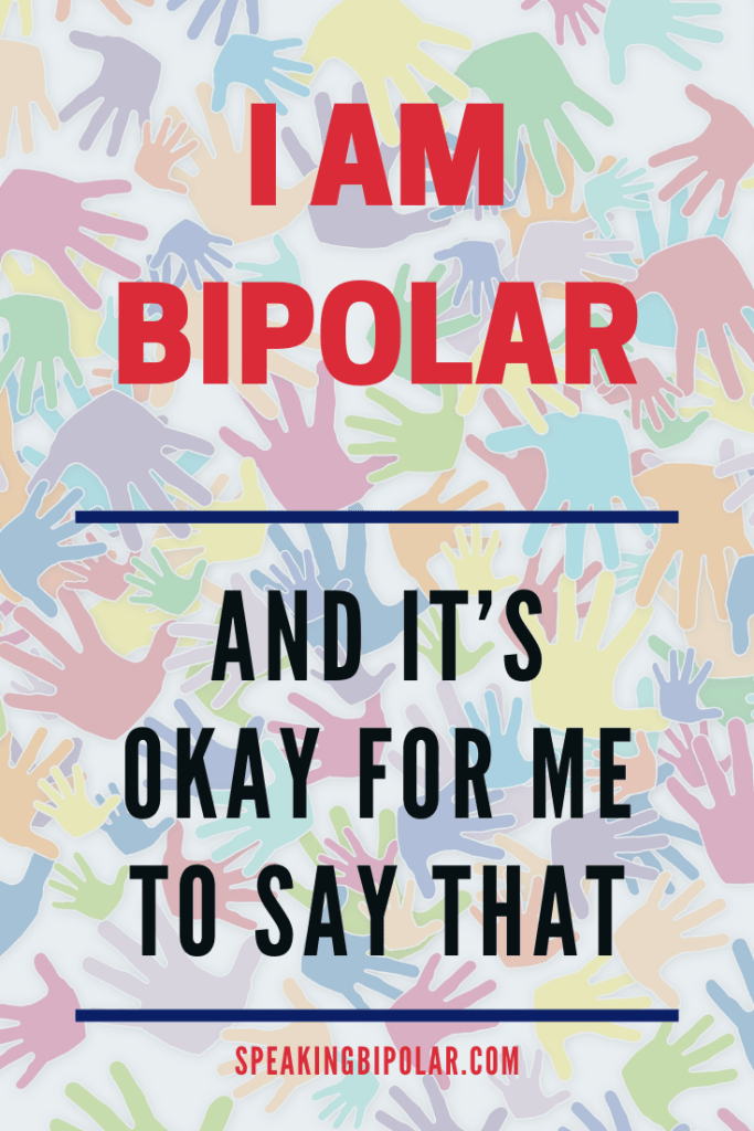 "Is it okay to identify yourself by saying, ""I'm bipolar""? I live every day with the disorder, and this is how I feel about it. 