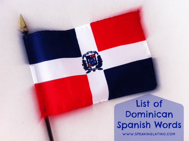 List Of Dominican Spanish Slang And Colloquial Spanish