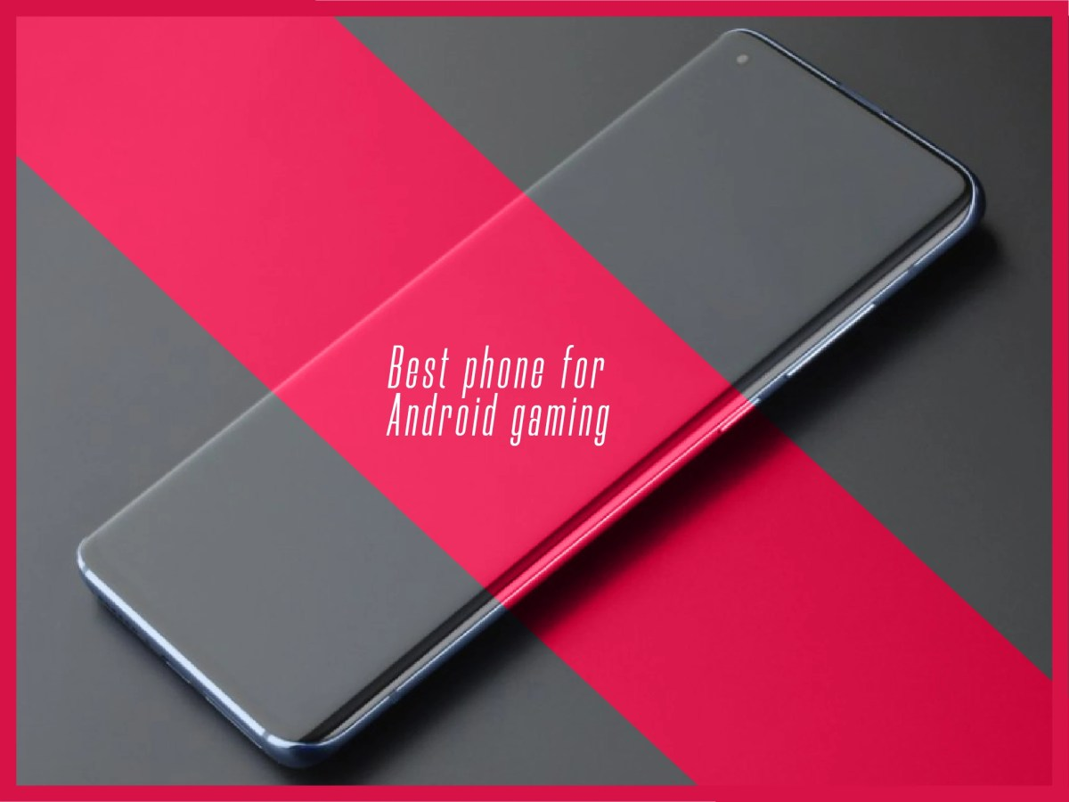 best phone for android gaming