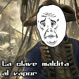 «La clave maldita al vapor»