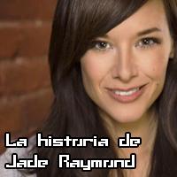 La historia de Jade Raymond