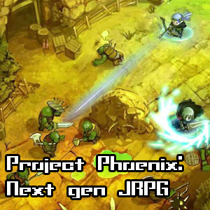 Project Phoenix: Next gen JRPG