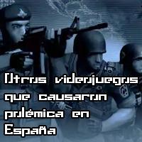 Otros videojuegos que causaron polémica en España
