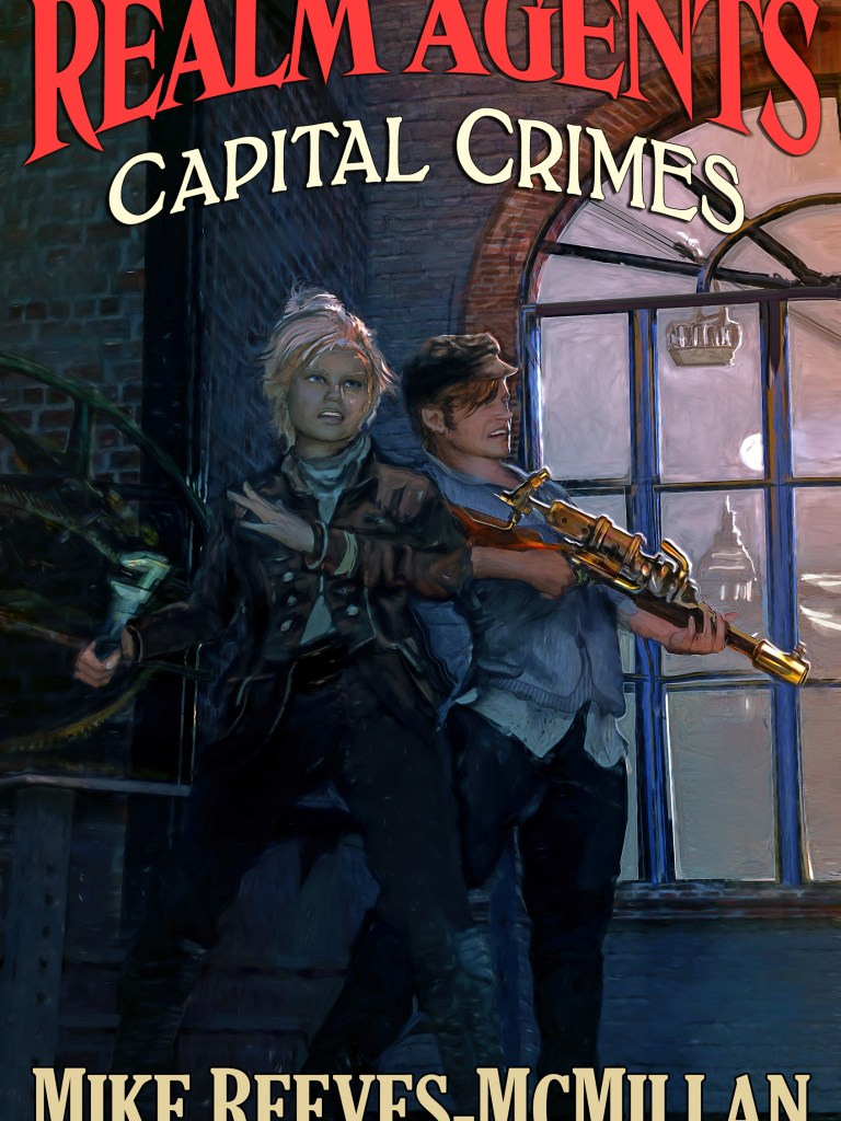 Capital Crimes: a Realm Agents Novel in the World of the Gryphon Clerks