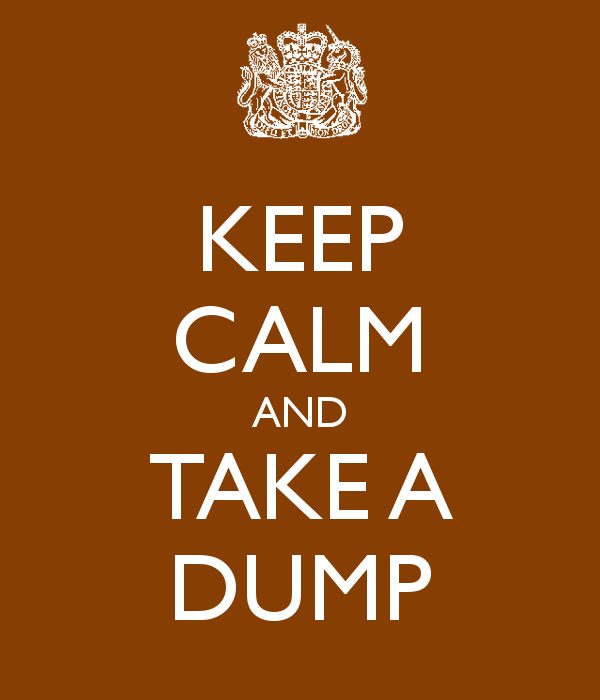 keep calm and take a dump
