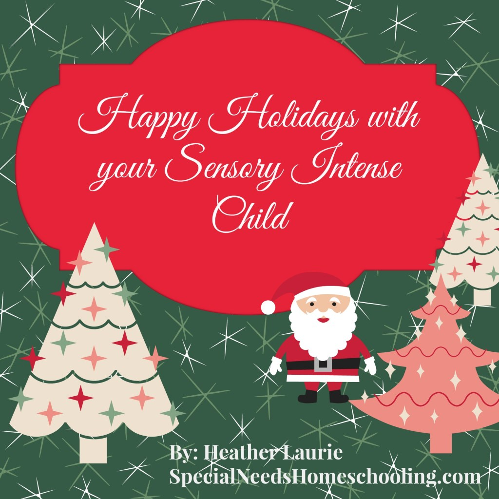 Happy Holidays with Your Sensory Intense Child