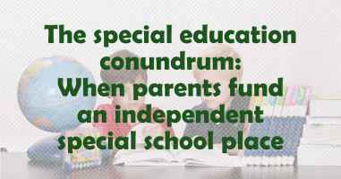 The special education conundrum: When parents fund an independent special school place