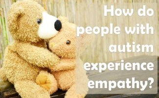 How do people with autism experience empathy?