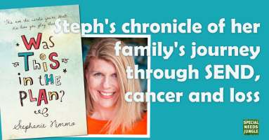 Steph's chronicle of her family's journey through SEND, cancer and loss