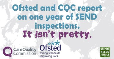 Ofsted and CQC report on one year of SEND inspections. It isn't pretty.