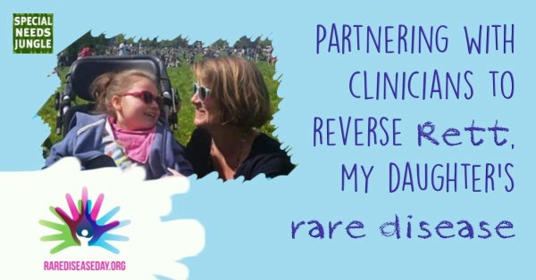 Partnering clinicians to reverse Rett, my daughters rare disease