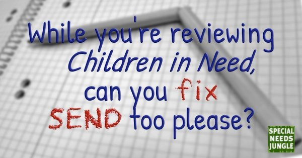 Broken pencil with the words: While you're reviewing Children in Need, can you fix SEND too please?