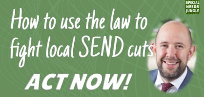How to use the law to fight local SEND cuts: ACT NOW!